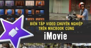 bien-tap-video-chuyen-nghiep-imovie_1558075897