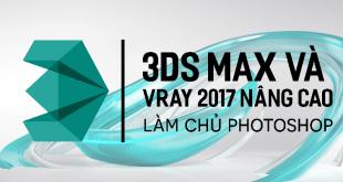 """""""3Ds Max và Vray 2017 nâng cao - Làm chủ photoshop 1530265570"""