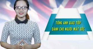 tieng-anh-giao-tiep-danh-cho-nguoi-mat-goc_1555557717